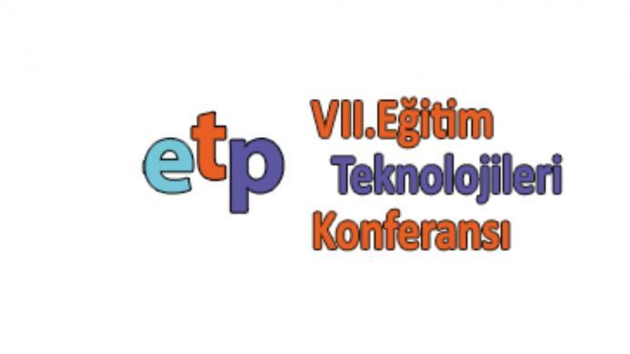 VII Eitim Teknolojileri Konferans Gerekleti
